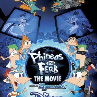 Phineas and Ferb: Across the 2nd Dimension (2011)