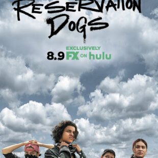 Reservation Dogs (2021-)